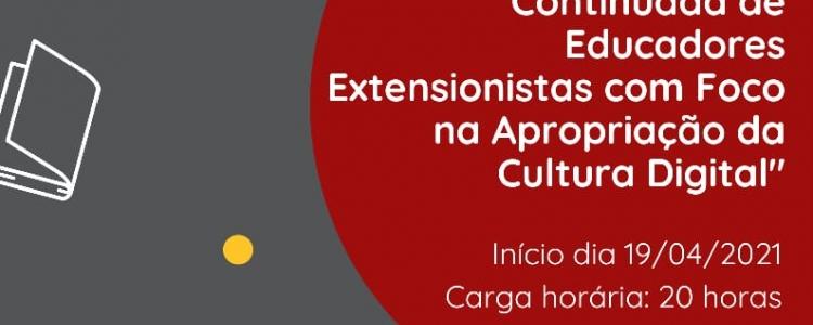 Curso de Formação Continuada de Educadores Extensionistas com Foco na Apropriação da Cultura Digital